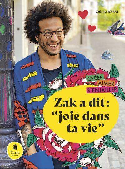 Zak A Dit Joie Dans Ta Vie